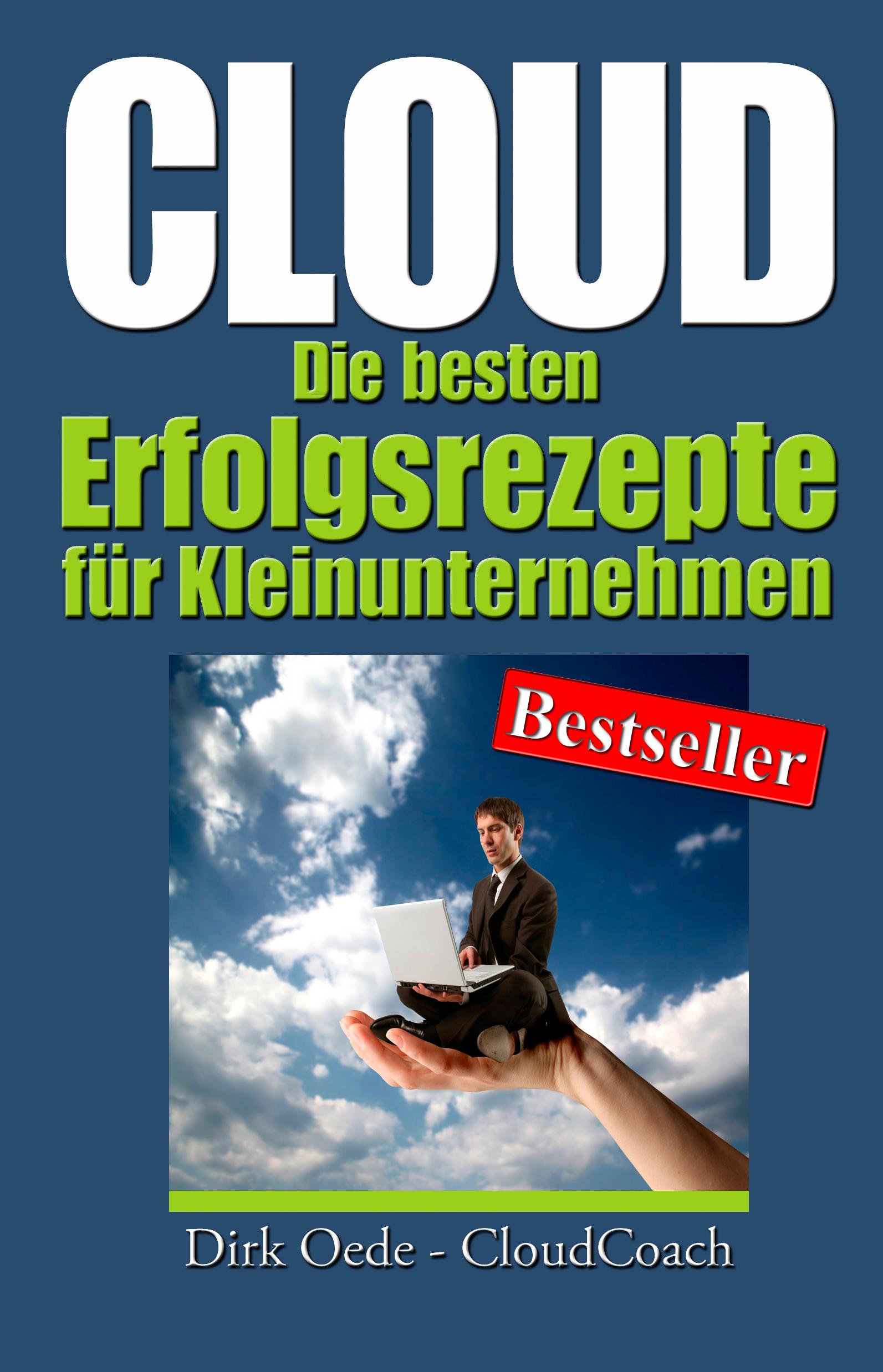 Cloud - die besten Erfolgsrezepte für Kleinunternehmen - Dirk Oede - CloudCoach.de